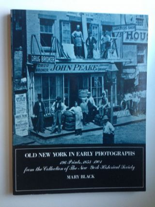 Old New York In Early Photographs 1853 - 1901 196 Prints From The Collection of The New York...