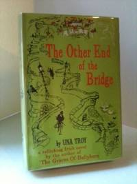 The Other End of the Bridge. Una Troy