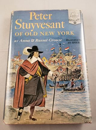 Peter Stuyvesant of Old New York. Anna Crouse, Russel