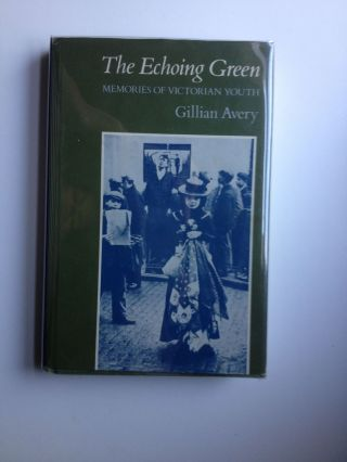 The Echoing Green Memories of a Victorian Youth. Gillian Avery