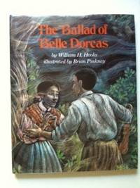 Ballad of Belle Dorcas. William H. and Hooks, Brian Pinkney.