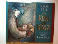 King of Kings. Susan Hill, John Lawrence