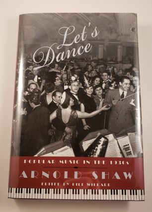 Let's Dance. Popular Music in the 1930s. Arnold and Shaw, Bill Willard
