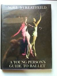 A Young Person's Guide To Ballet. Noel Streatfeild