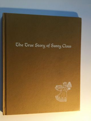 The True Story of Santy Claus. John Macy