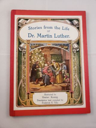 Stories from the Life of Dr. Martin Luther. Frederick E. Tilly.