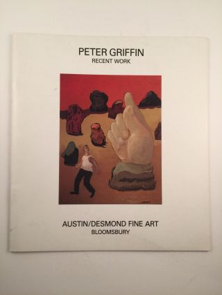 Peter Griffin Recent Work. January Bloomsbury: Austin/Desmond Fine Art, 1991