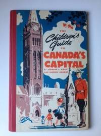 The Children's Guide to Canada's Capital. Leonard Knott.