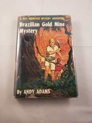 Biff Brewster Brazilian Gold Mine Mystery. Andy Adams