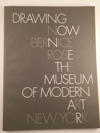 Drawing Now Curated by Bernice Rose. 1976 New York: Museum of Modern Art