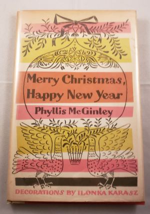 Merry Christmas, Happy New Year. Phyllis and McGinley, Ilonka Karasz