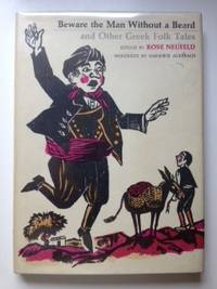 Beware The Man Without A Beard And Other Greek Folk Tales. Rose Neufeld, Marjorie Auerbach