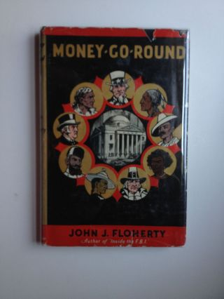 Money-Go-Round The Strange Story of Money. John J. Floherty