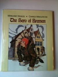 The Hero of Bremen. Margaret Hodges.