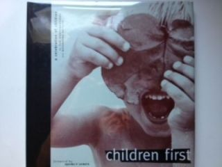 Children First: A Celebration of Children By Top Photographers and Recording Artists. N/A
