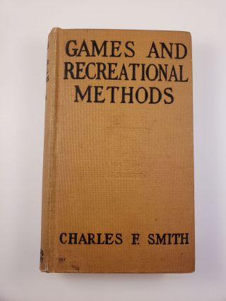 Games and Recreational Methods for Clubs, Camps and Scouts. Charles F. Smith