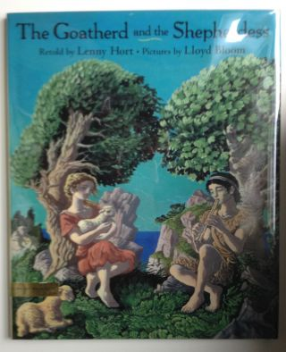 The Goatherd and the Shepherdess A Tale from Ancient Greece. Lenny Hort.