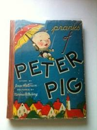 Pranks of Peter Pig. Jean and Petersen, Norma Whiting